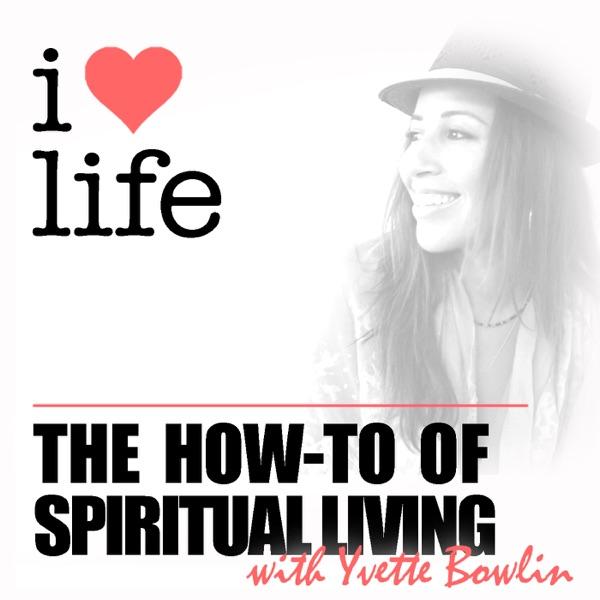 i heart life: The How-To of Spiritual Living
