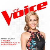 (I Never Promised You A) Rose Garden (The Voice Performance) - Mary Sarah