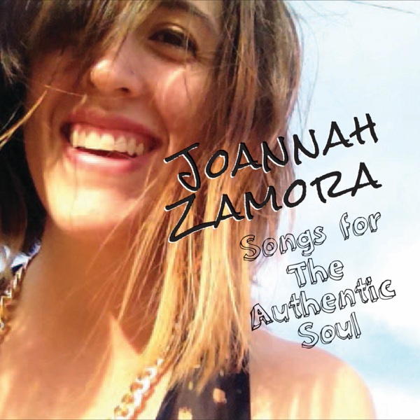 Songs for the Authentic Soul - EP Joannah Zamora CD cover