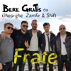 Frate (feat. Gheorghe Zamfir & Shift) - Single, Bere Gratis