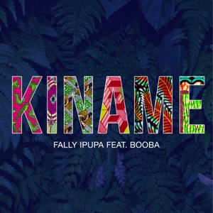 FALLY IPUPA FEAT. BOOBA - KINAME