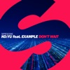 Don't Wait (feat. Example) - Single, KO:YU