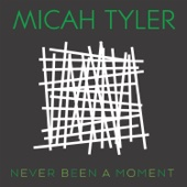 Never Been a Moment - Micah Tyler Cover Art