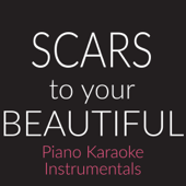 Scars to Your Beautiful (Lower Key) [Originally Performed By Alessia Cara] [Piano Karaoke Version]