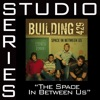 Space In Between Us (Studio Series Performance Track) - - EP