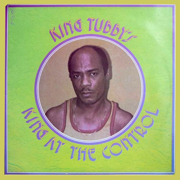 King At the Control | King Tubby