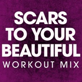 Scars to Your Beautiful (Extended Workout Mix)