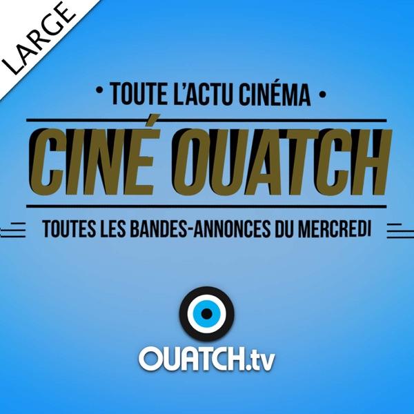 Ciné OUATCH (LARGE)