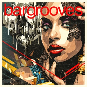 Bargrooves Deluxe Edition 2017 - Various Artists