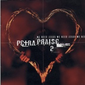 Petra Praise, Vol. 2 (We Need Jesus)