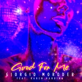 Download Giorgio Moroder - Good for Me (feat. Karen Harding)