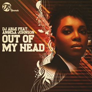 8. DJ Able - Out of My Head (feat. Angela Johnson) [Vocal Mix]