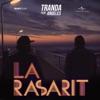 La Rasarit (feat. Angeles) - Single, Tranda