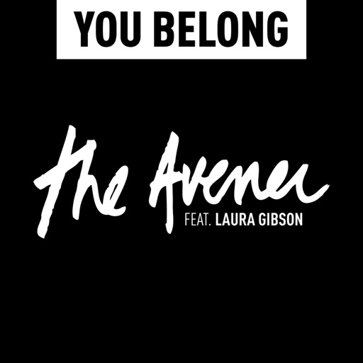 You Belong (feat. Laura Gibson) - The Avener