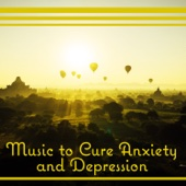 Music to Cure Anxiety and Depression: Deep Sleep and Relaxation Sounds for Your Body and Mind