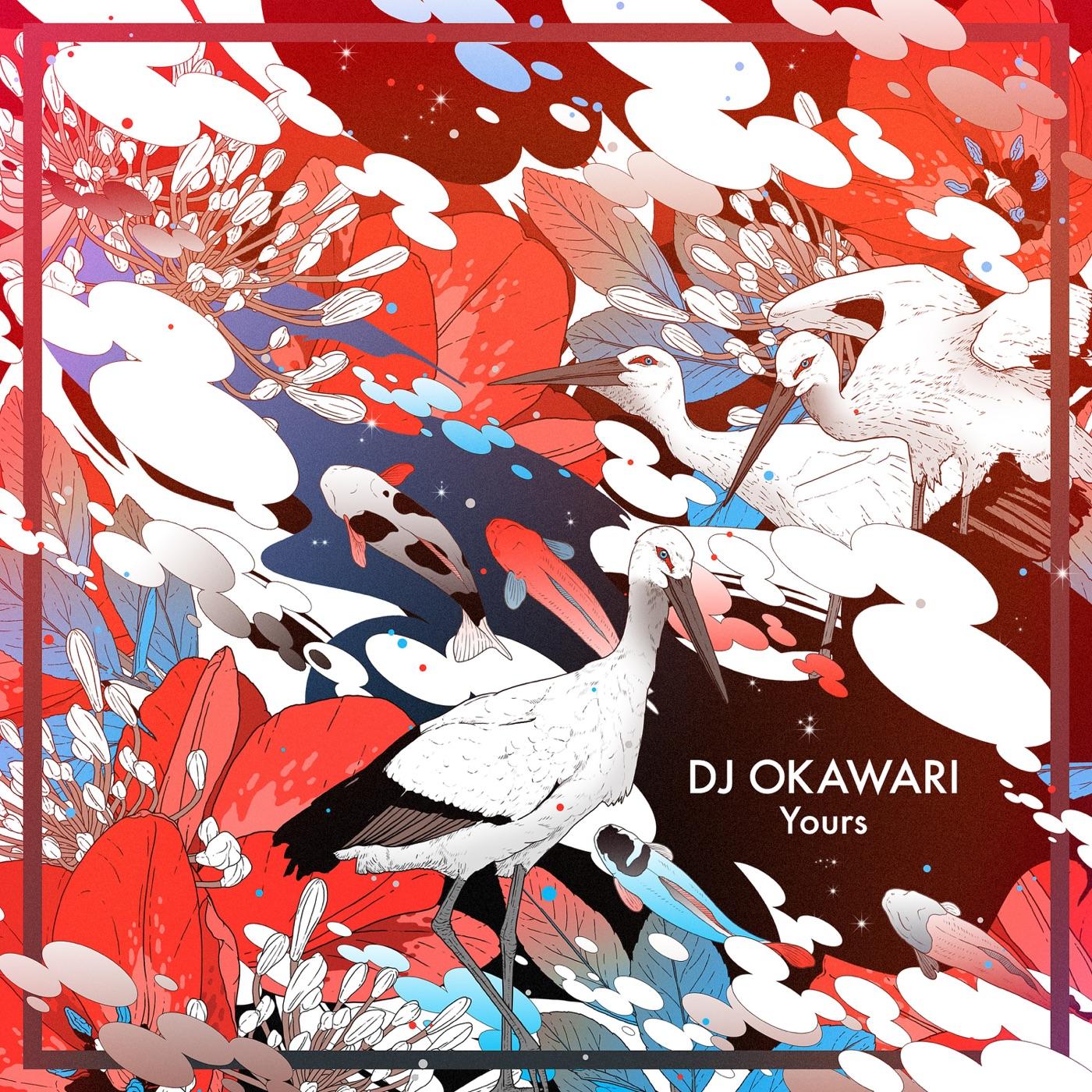 DJ OKAWARI - Yours - Single