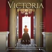 Victoria: A Novel (Unabridged) - Daisy Goodwin Cover Art