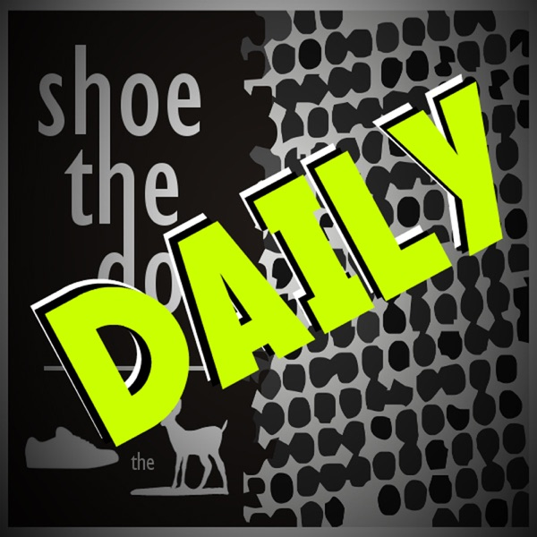 Listen To Shoe, the Daily Podcast Online At PodParadise com