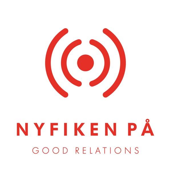 Nyfiken på: Good Relations Podcast