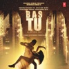 Bas Tu feat Millind Gaba Single