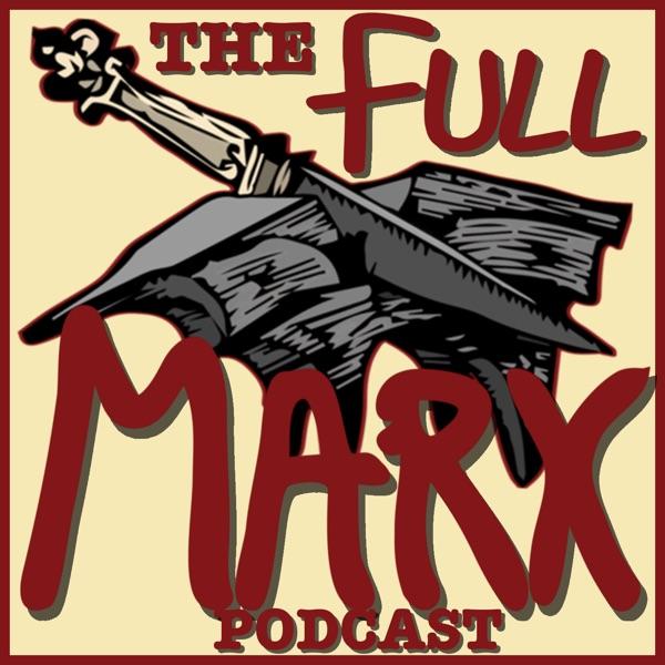 The Full Marx Podcast