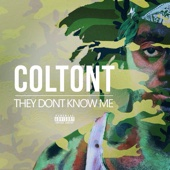 They Don't Know Me - ColtonT