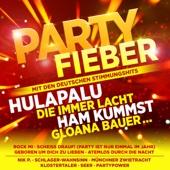 Partyfieber - inkl. Hulapalu, Die immer lacht, Ham kummst, Gloana Bauer