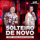 Download Solteiro de Novo (feat. Ronaldinho Gaúcho) [Ao Vivo] MP3