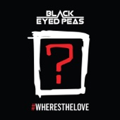 The Black Eyed Peas - #Wheresthelove (feat. The World) Grafik