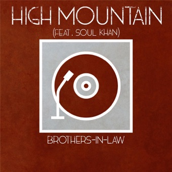 Brothers-in-Law – High Mountain (feat. Soul Khan) – Single [iTunes Plus AAC M4A]