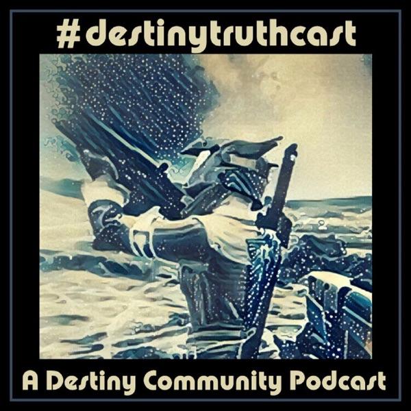 #destinytruthcast: A Destiny Podcast