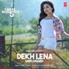 Dekh Lena Unplugged From T Series Acoustics Single