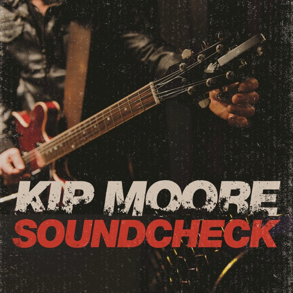 Soundcheck Live - EP Kip Moore CD cover