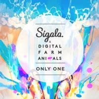 Only One (Radio Edit) - Single - Sigala & Digital Farm Animals