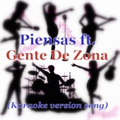 Piensas (feat. Gente De Zona) [Karaoke Version] - Single