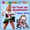 Ein Prosit der Gemütlichkeit (Remix 2016) [Remixes] - Single