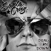 Drag Me Down - Santa Cruz