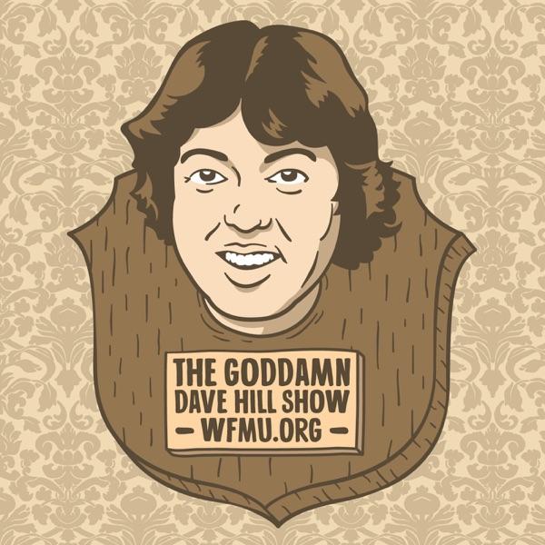 The Goddamn Dave Hill Show | WFMU