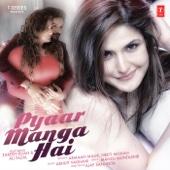 Pyaar Manga Hai - Armaan Malik, Neeti Mohan & Abhijit Vaghani