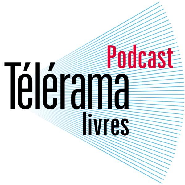 Télérama.fr - Podcast Livres