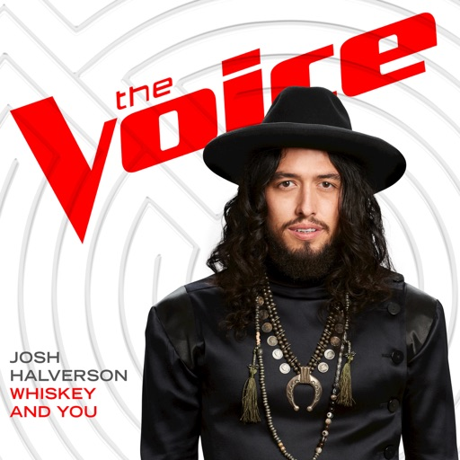 Whiskey and You (The Voice Performance) - Josh Halverson