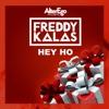 Hey Ho - Freddy Kalas mp3