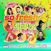 Various Artists - So Fresh: The Hits of Summer 2017 + Best Of 2016 artwork