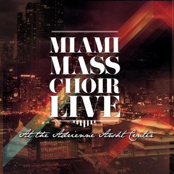 Miami Mass Choir Live at the Adrienne Arsht Center – Miami Mass Choir