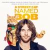 A Street Cat Named Bob - Official Soundtrack