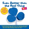 Even Better Than The Real Thing Vol. 1 - Various Artists, Various Artists