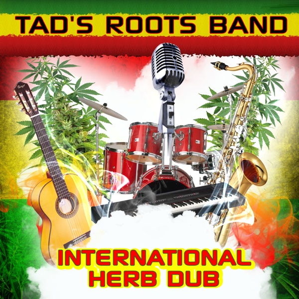 International Herb Dub | Tad's Roots Band