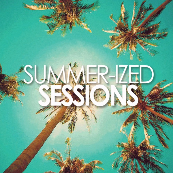 Summer-ized Sessions Podcast