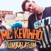 Tumbalatum - Single, Mc Kevinho