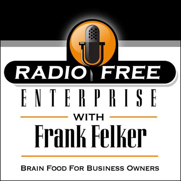 Radio Free Enterprise | Brain Food For Business Owners